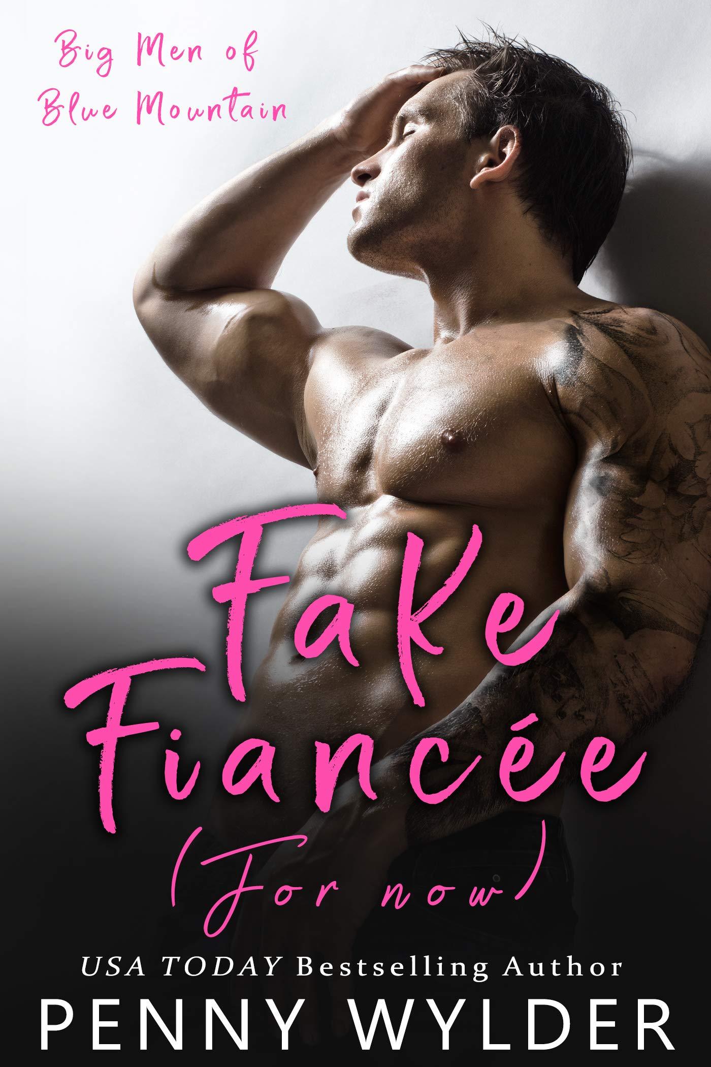 Fake Fiancée (For Now) (Big Men of Blue Mountain Book 1)