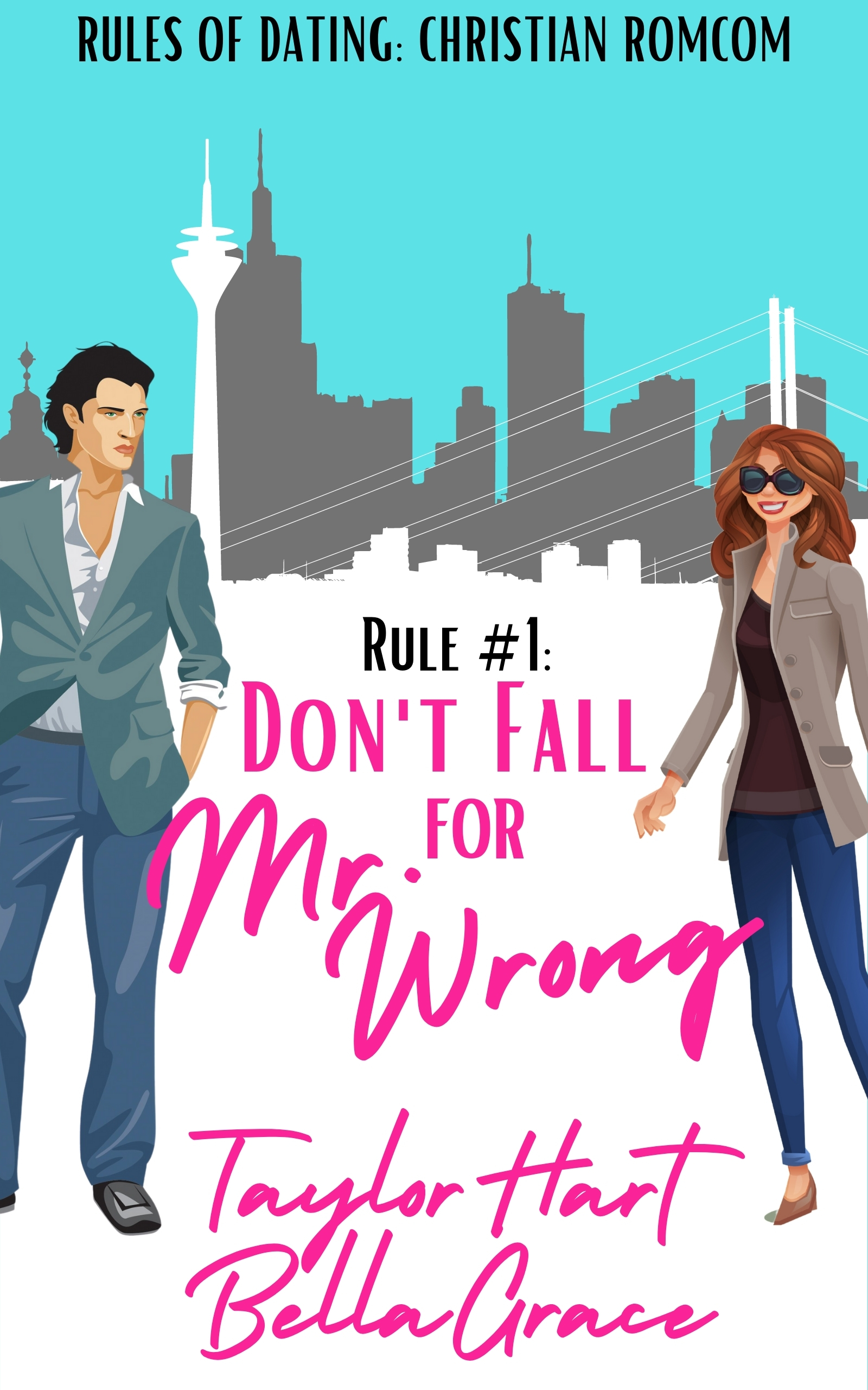 Rule #1 Don't Fall for Mr. Wrong: Sweet Romantic Comedy
