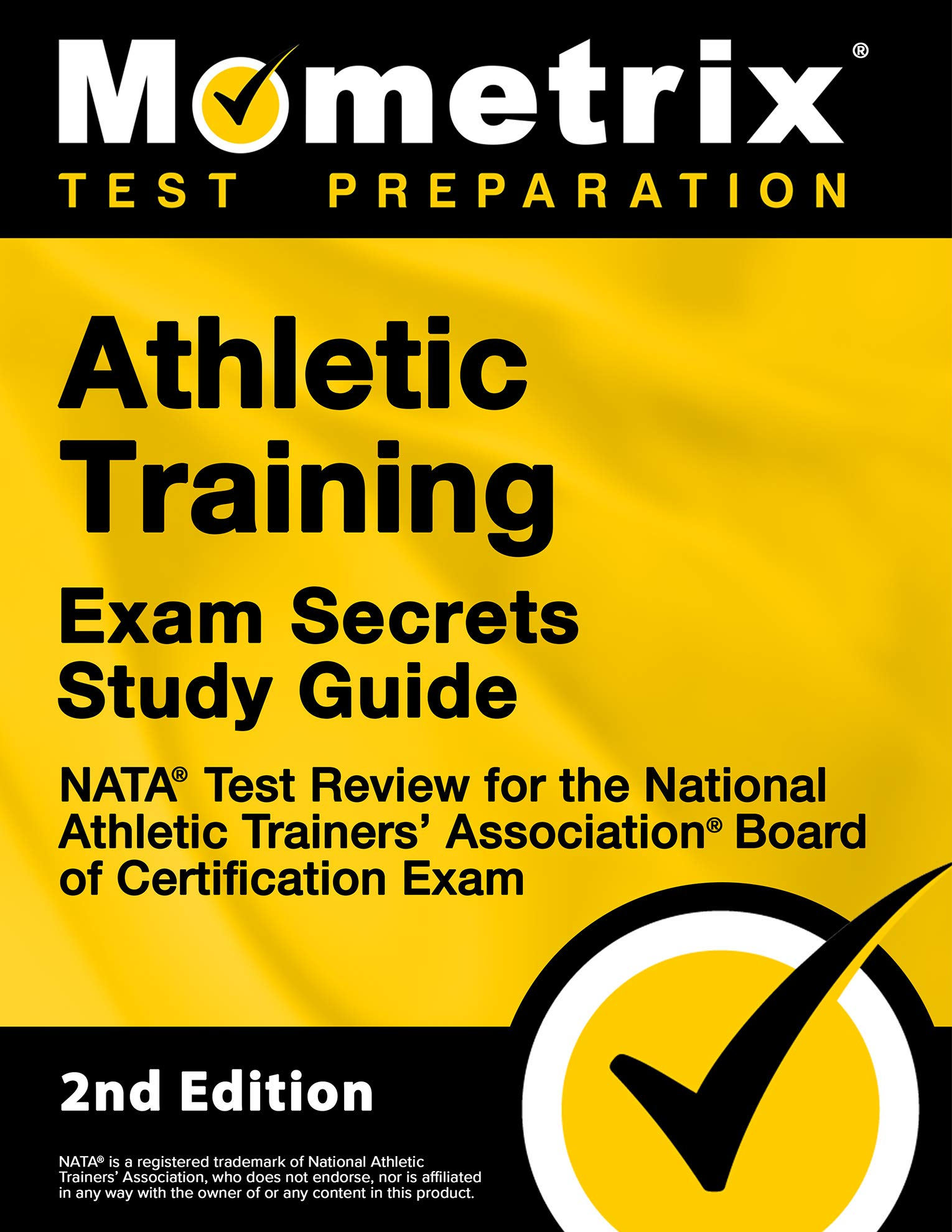 Athletic Training Exam Secrets Study Guide - NATA Test Review for the National Athletic Trainers' Association Board of Certification Exam: [2nd Edition]
