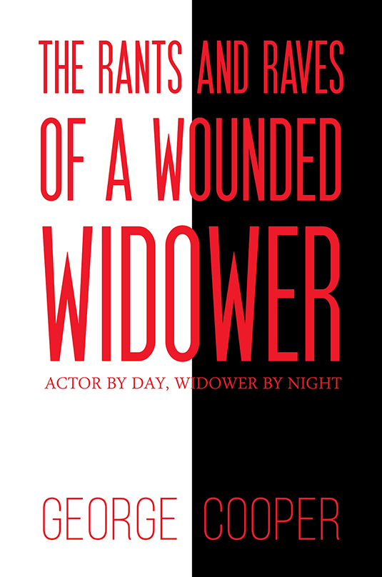 The Rants and Raves of a Wounded Widower