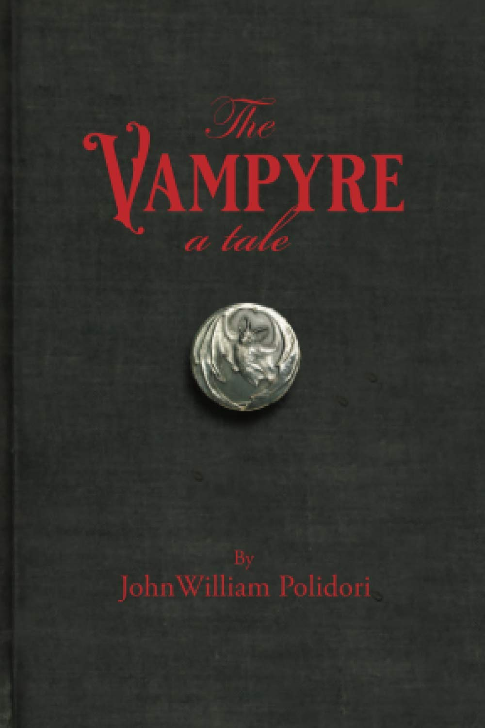 The Vampyre, A Tale: A House Of Pomegranates Esoteric Edition