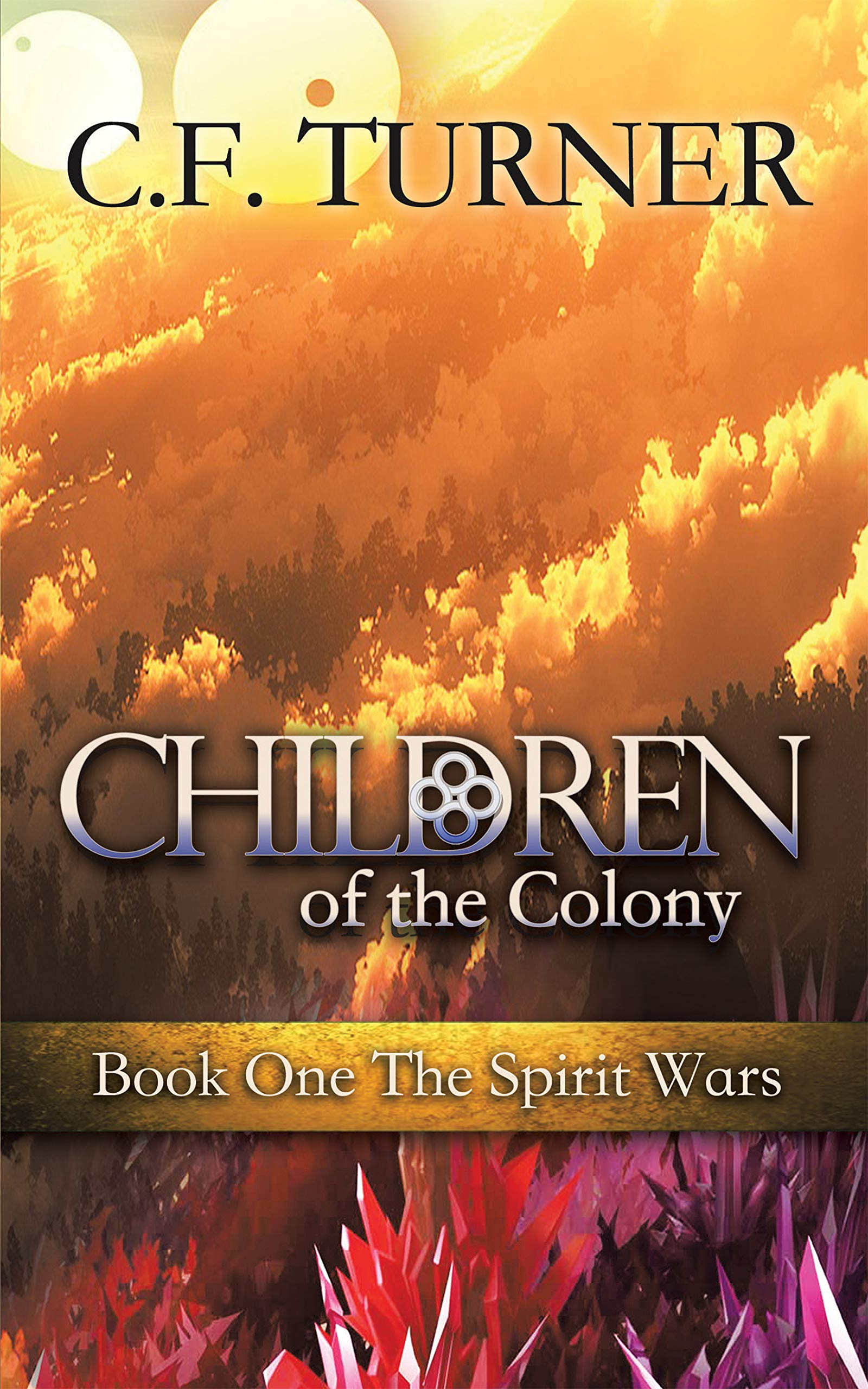 Children of the Colony: Book One The Spirit Wars