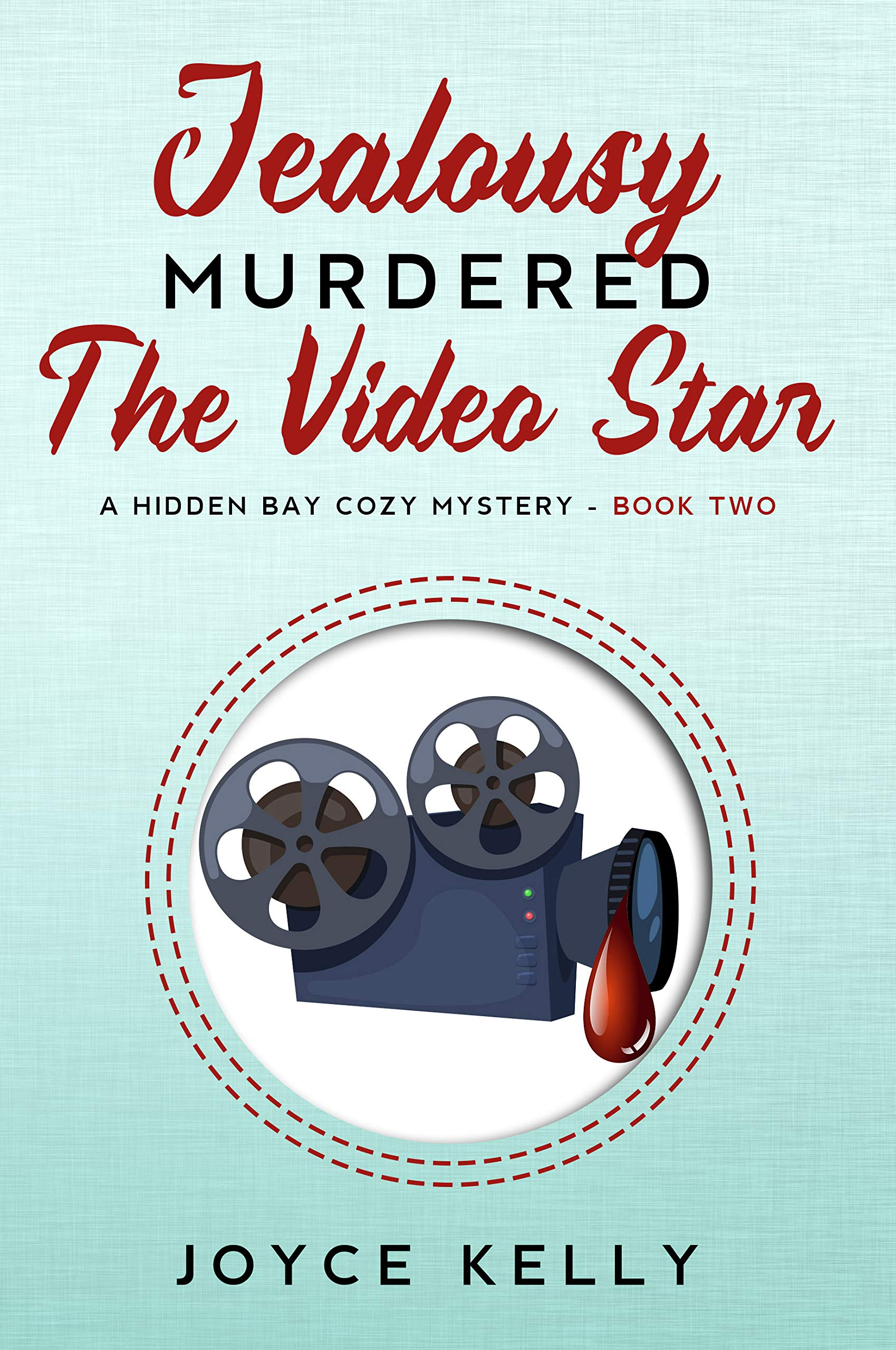Jealousy Murdered the Video Star: A Hidden Bay Cozy Mystery Book 2