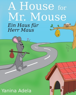 Ein Haus f�r Herr Maus (A House for Mr. Mouse): English/German Bilingual Children's Picture Book