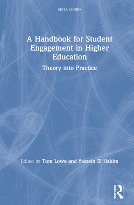 A Handbook for Student Engagement in Higher Education: Theory into Practice