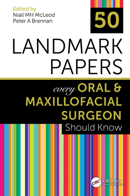 50 Landmark Papers Every Oral and Maxillofacial Surgeon Should Know