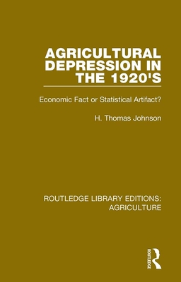 Agricultural Depression in the 1920's: Economic Fact or Statistical Artifact?
