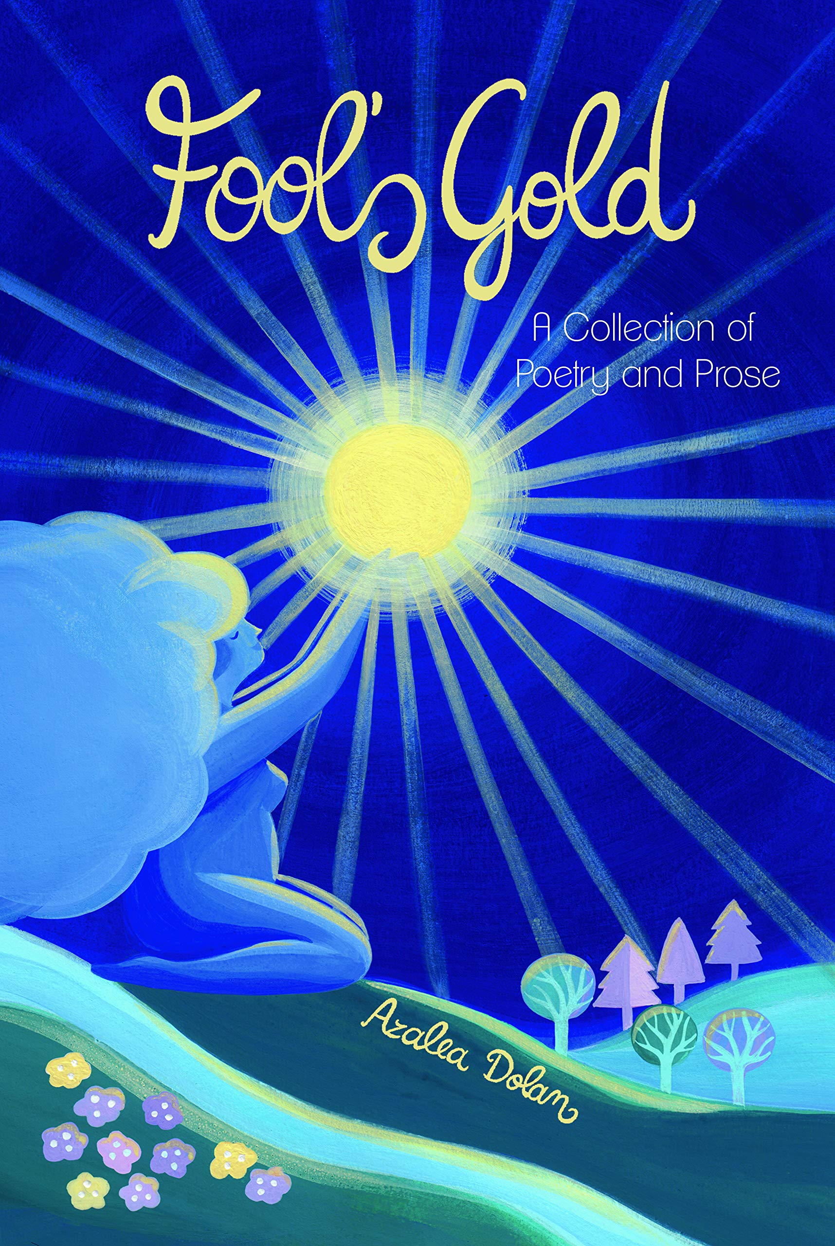 Fool's Gold: A Collection of Poetry and Prose