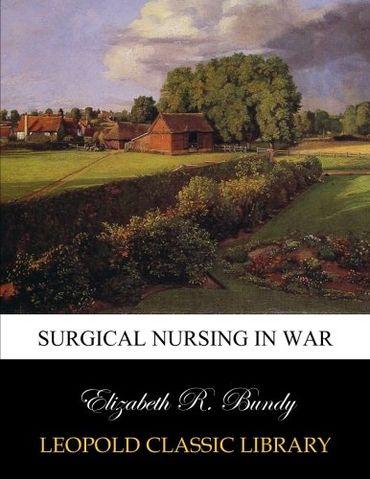 Surgical nursing in war