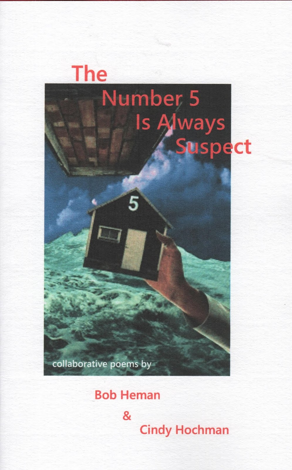 The Number 5 Is Always Suspect: collaborative poems