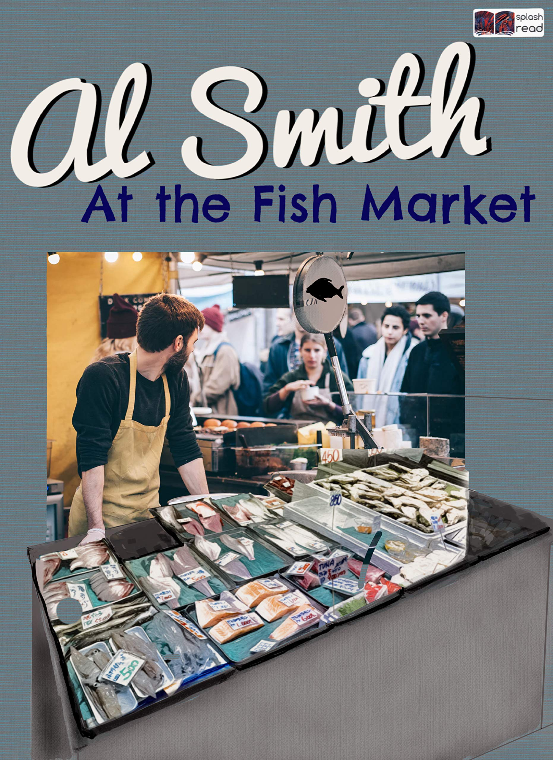 Al Smith at the Fish Market: A Historical Fiction Short Story for Kids