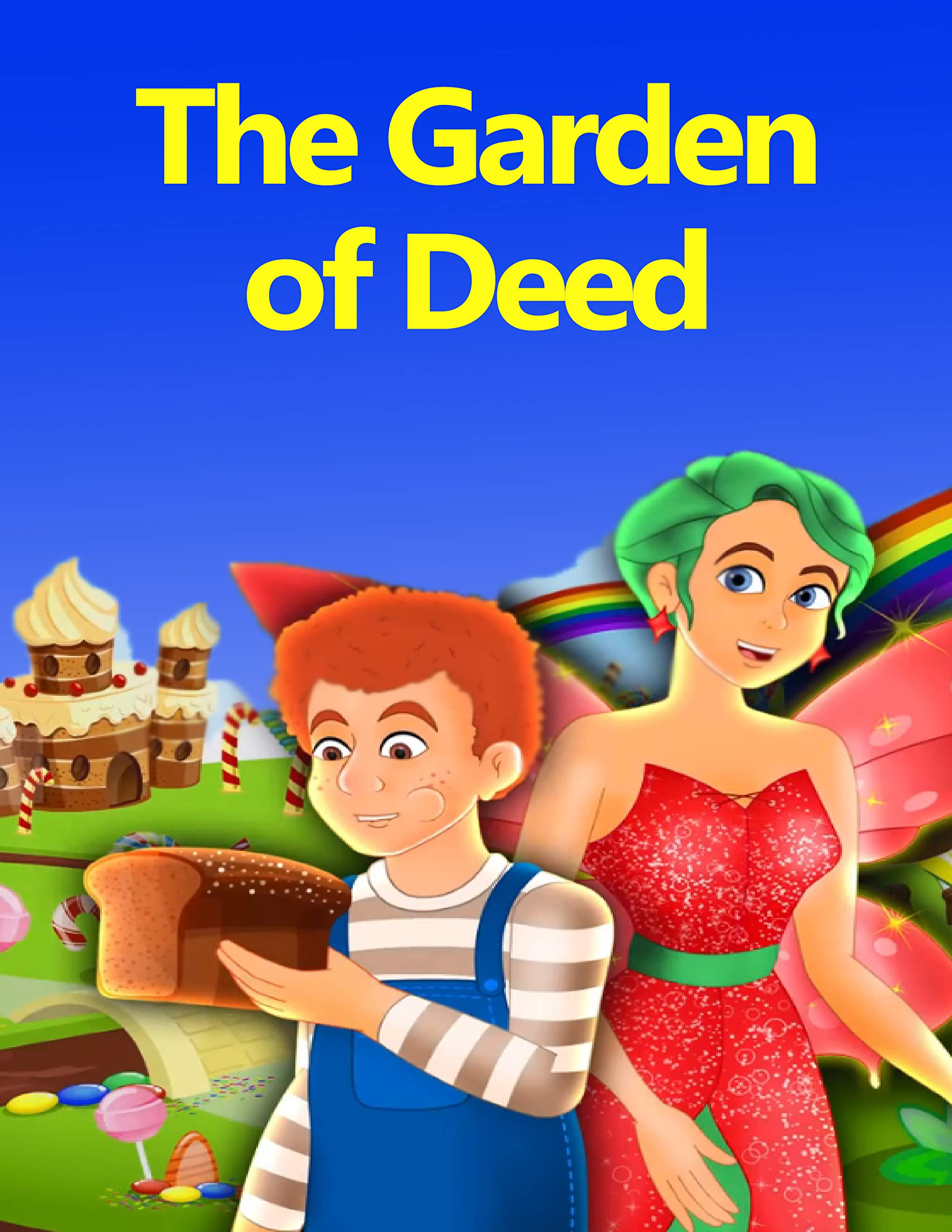 Story Of About The Garden of Deed | A Bedtime Story Picture Book for Kids: English Fairy Tales