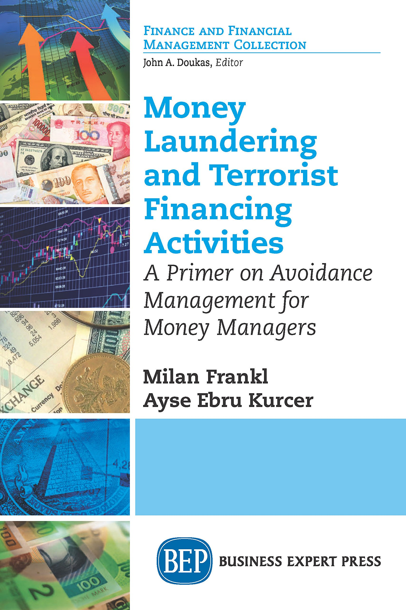 Money Laundering and Terrorist Financing Activities: A Primer on Avoidance Management for Money Managers