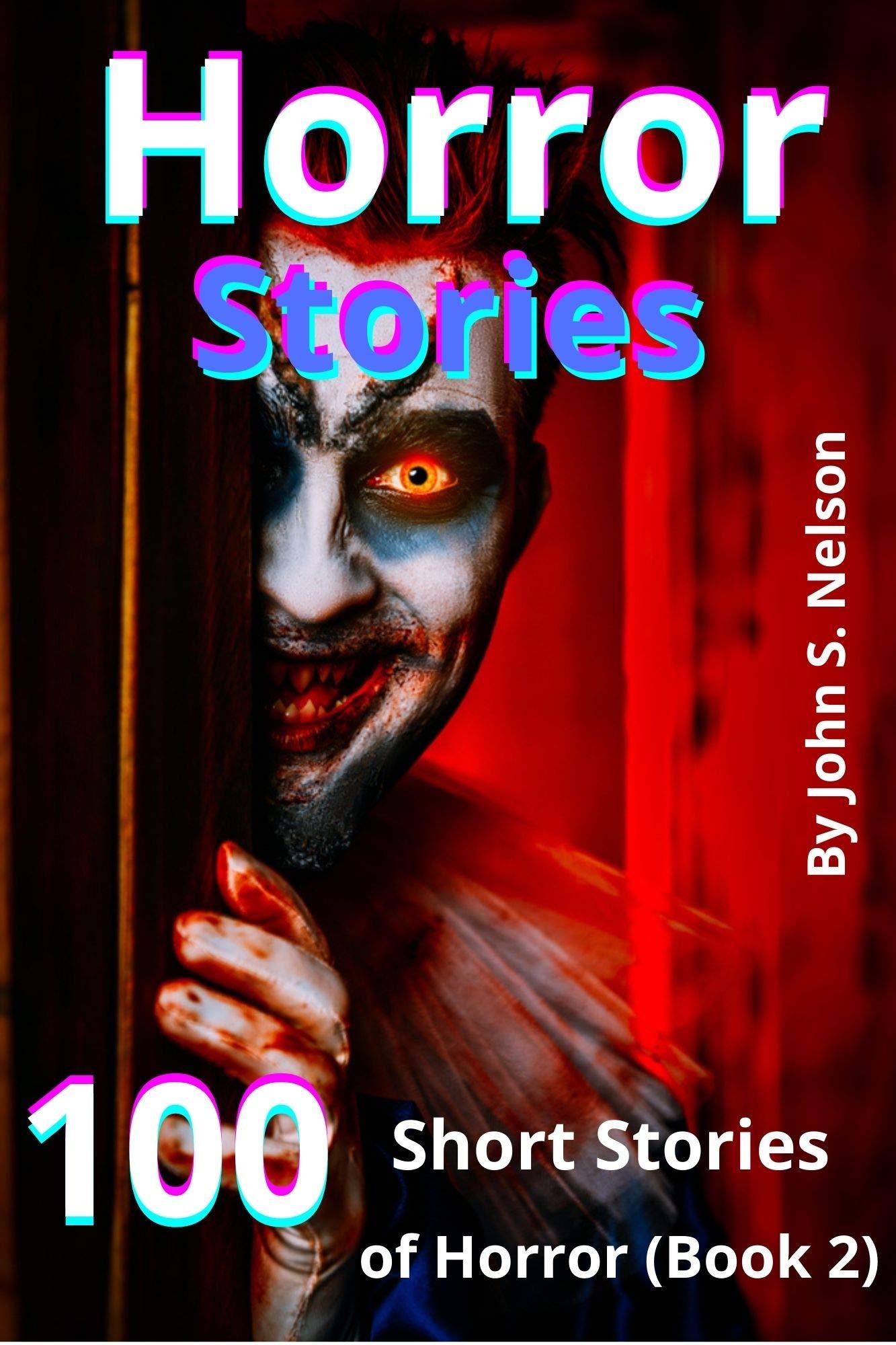 Horror Stories: 100 Short Stories of Horror (Book 2)