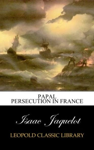 Papal persecution in France