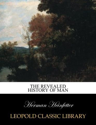The revealed history of man