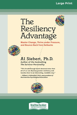 The Resiliency Advantage: Master Change, Thrive Under Pressure, and Bounce Back from Setbacks (16pt Large Print Edition)