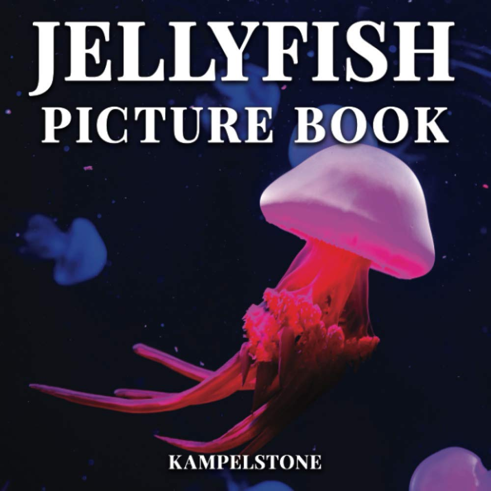 Jellyfish Picture Book: 100 Beautiful Images of these Free-swimming Marine Animals with Umbrella-shaped Bells and Trailing Tentacles - Perfect Gift or Coffee Table Book