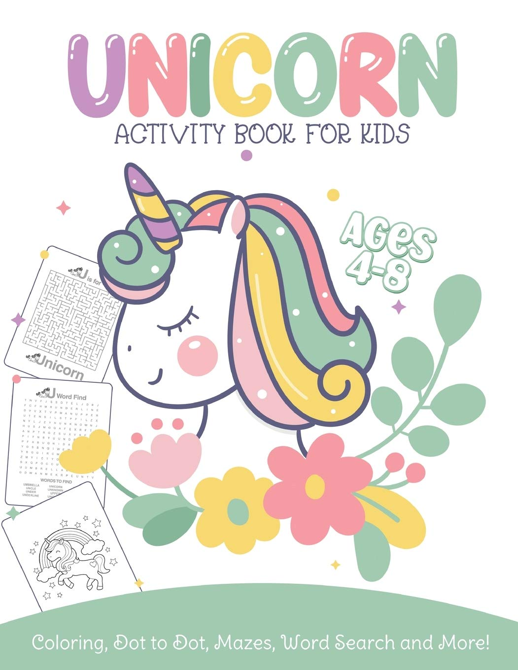 Unicorn Activity Book For Kids Ages 4-8 Coloring, Dot To Dot, Mazes, Word Search and More: Easy Non Fiction - Juvenile - Activity Books - Alphabet Books