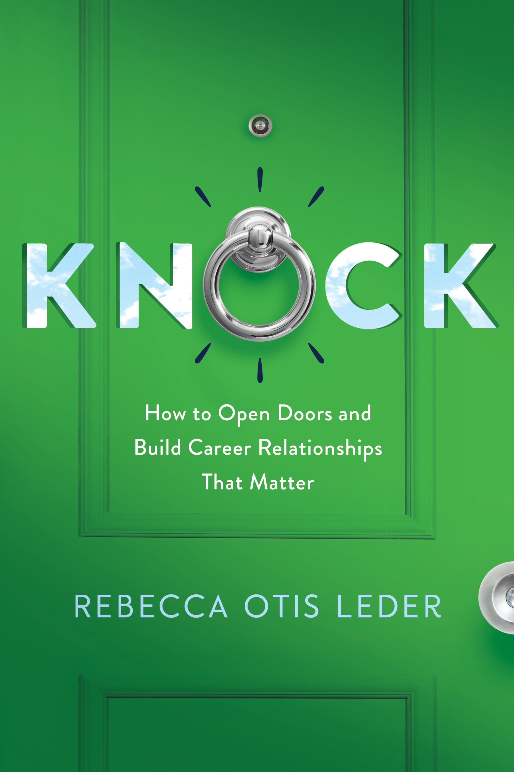 Knock: How to Open Doors and Build Career Relationships That Matter