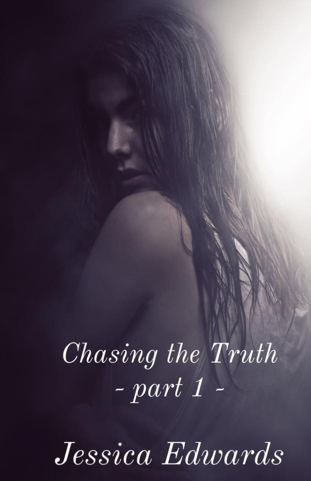 Chasing the Truth : Part 1 (Small Town, #4)