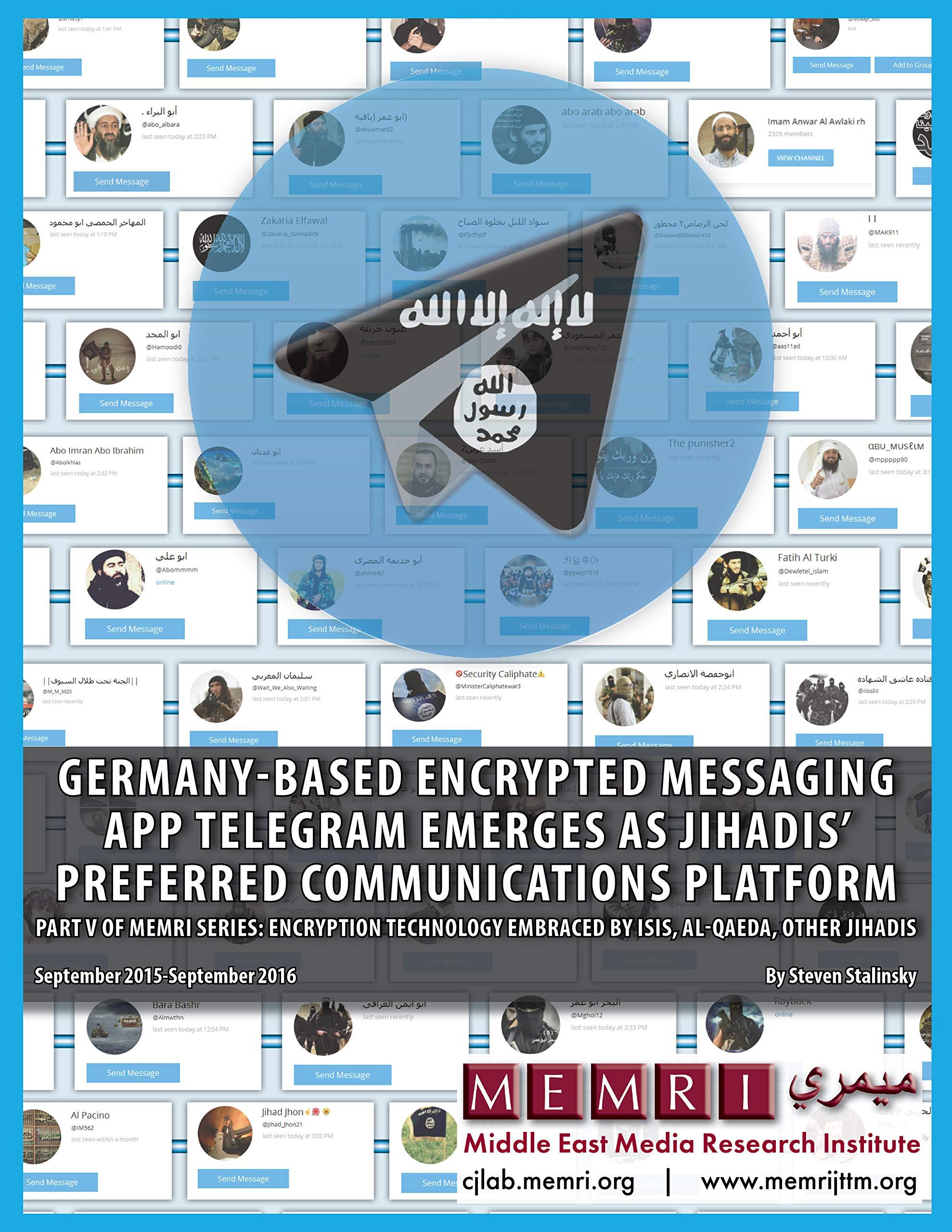Germany-based Encrypted Messaging App Telegram Emerges as Jihadis' Preferred Communications Platform: Part V of MEMRI Series: Encryption Technology Embraced by ISIS, Al-Qaeda, Other Jihadis