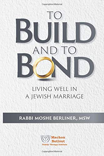 To Build and To Bond: Living Well in a Jewish Marriage