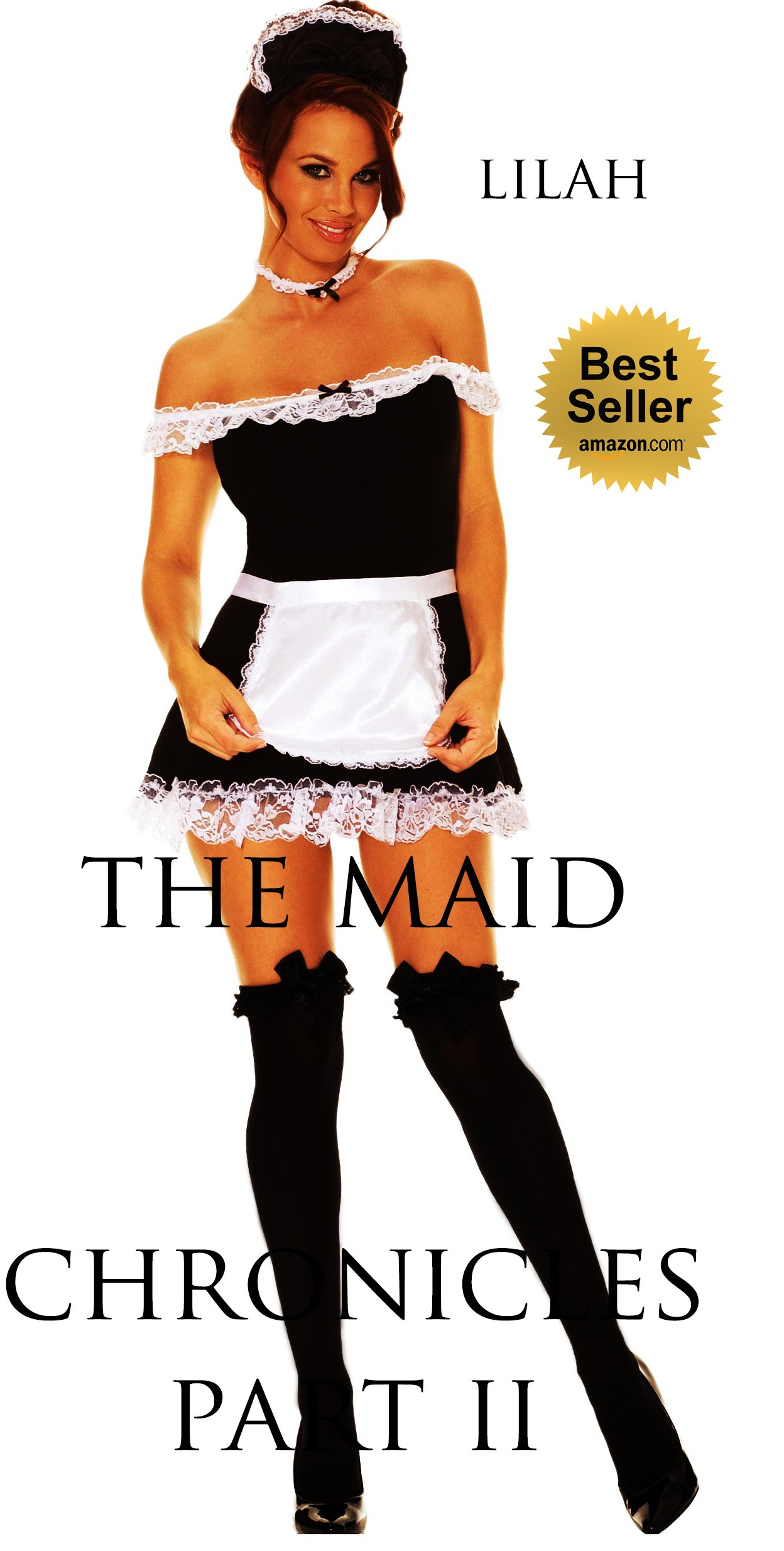 The Maid Chronicles PART TWO (Romance, erotica, alpha male, bdsm, romance, romance): Maid to Serve