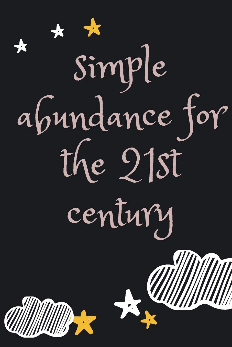 "simple abundance for the 21st century Notebook: Daily Gratitude journal,Gratitude daybook,Positive Inspiration Diary ,gift for women & Men,Happiness planner, 100-Page, 6"" x 9"" Glossy finish"