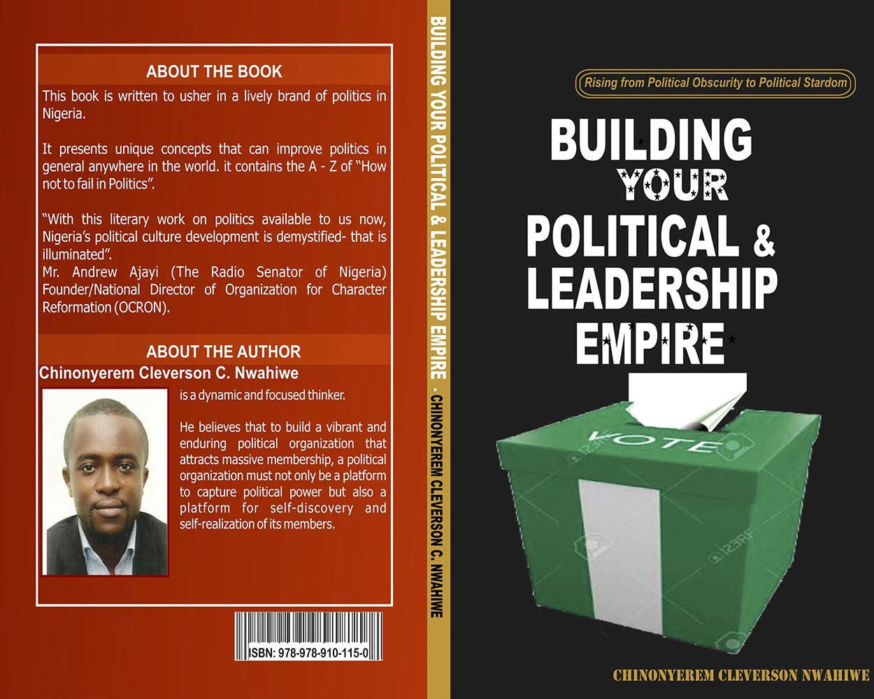 Building your political & Leadership Empire: Rising from Political Obscurity to Political Stardorm