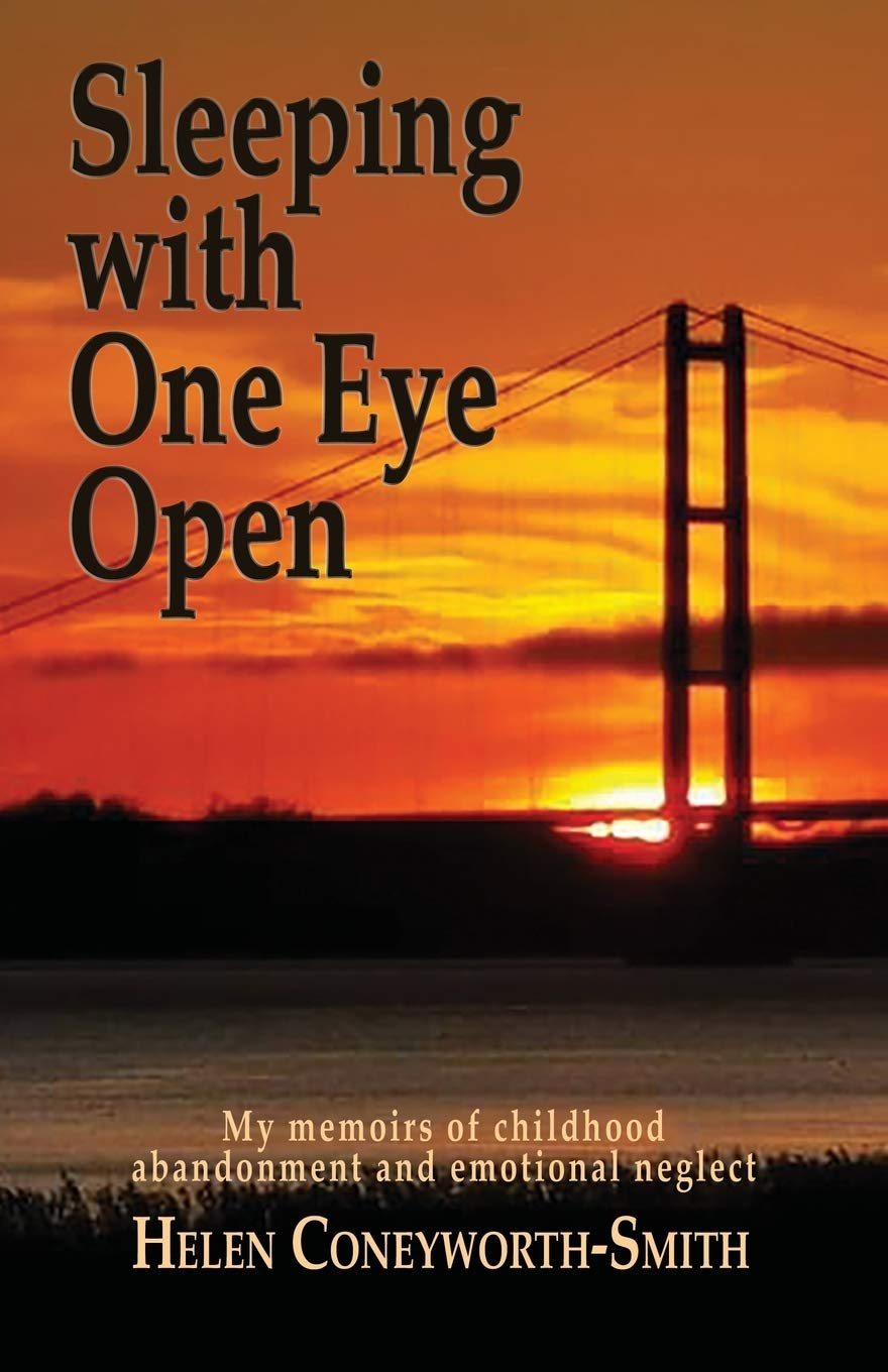 Sleeping with one eye open: My memoirs of childhood abandonment and emotional neglect