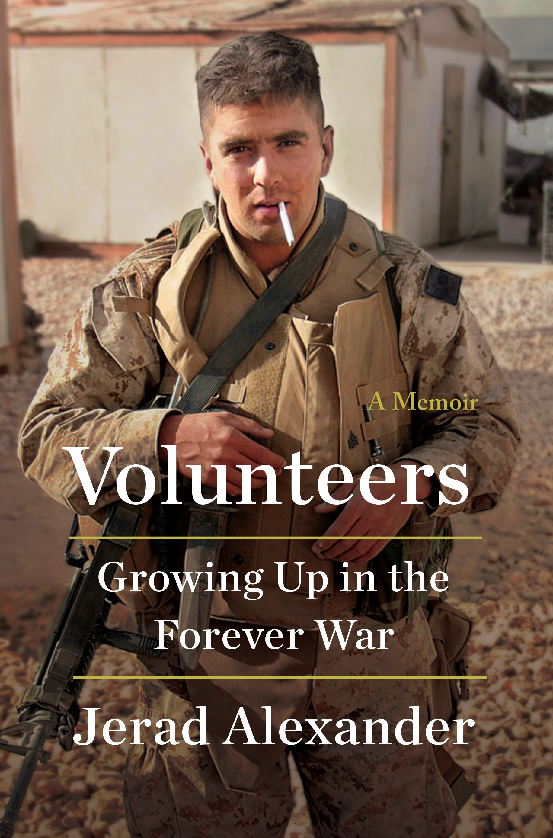 Volunteers: Growing Up in the Forever War