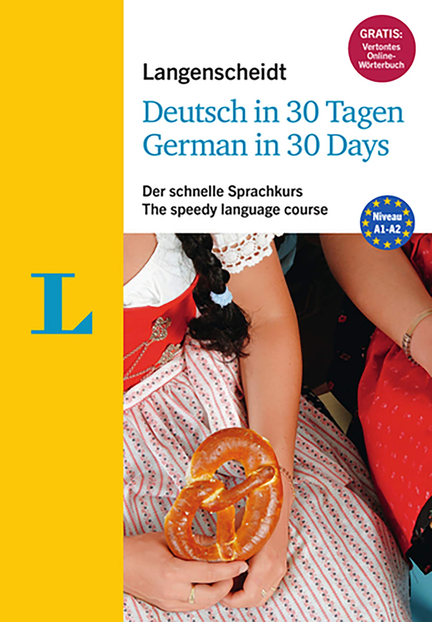Langenscheidt Deutsch in 30 Tagen Langenscheidt German in 30 days - Language course with book, 2 Audio-CDs, 1 MP3-CD and MP3-Download: German language course for native English speakers