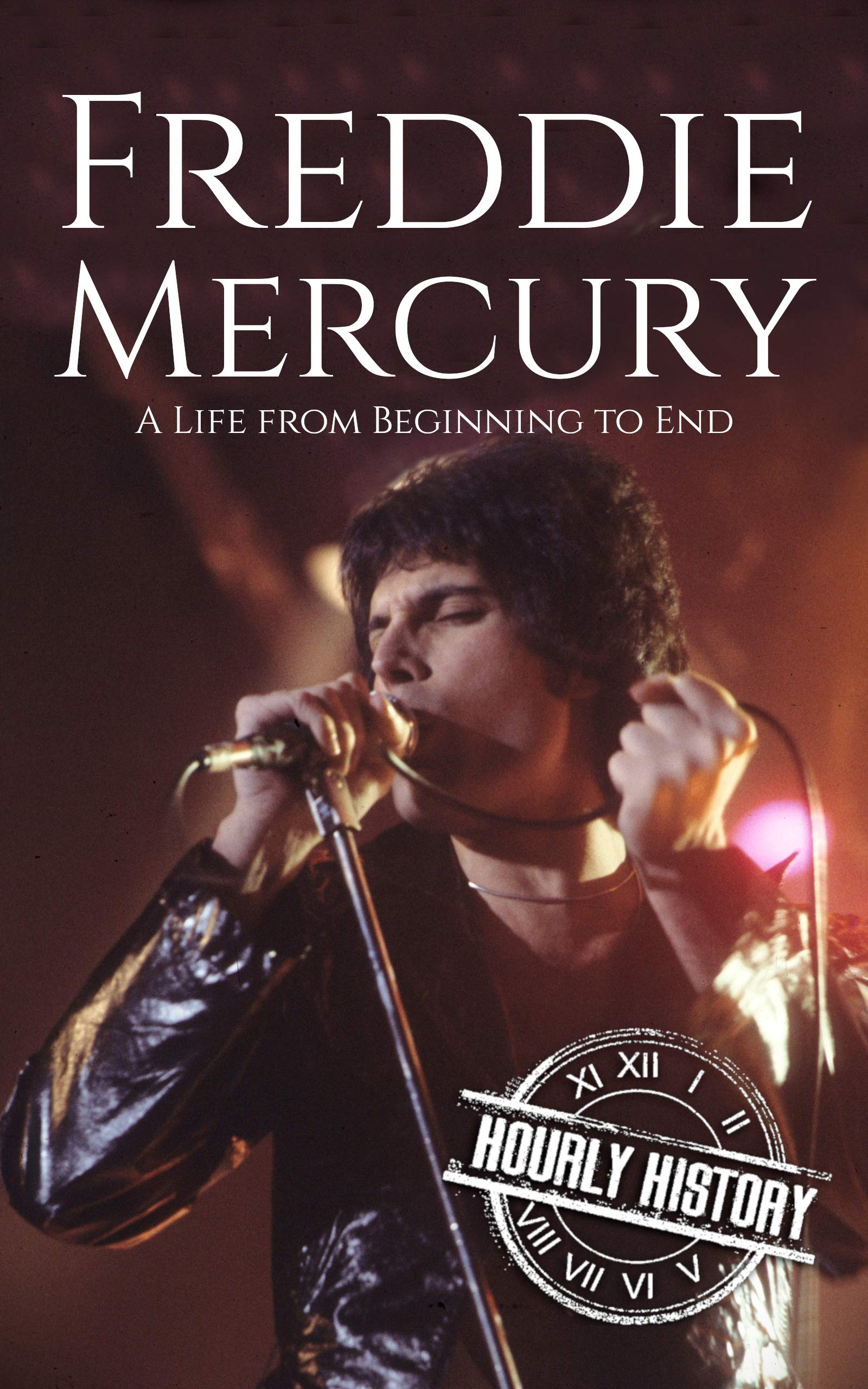 Freddie Mercury: A Life from Beginning to End