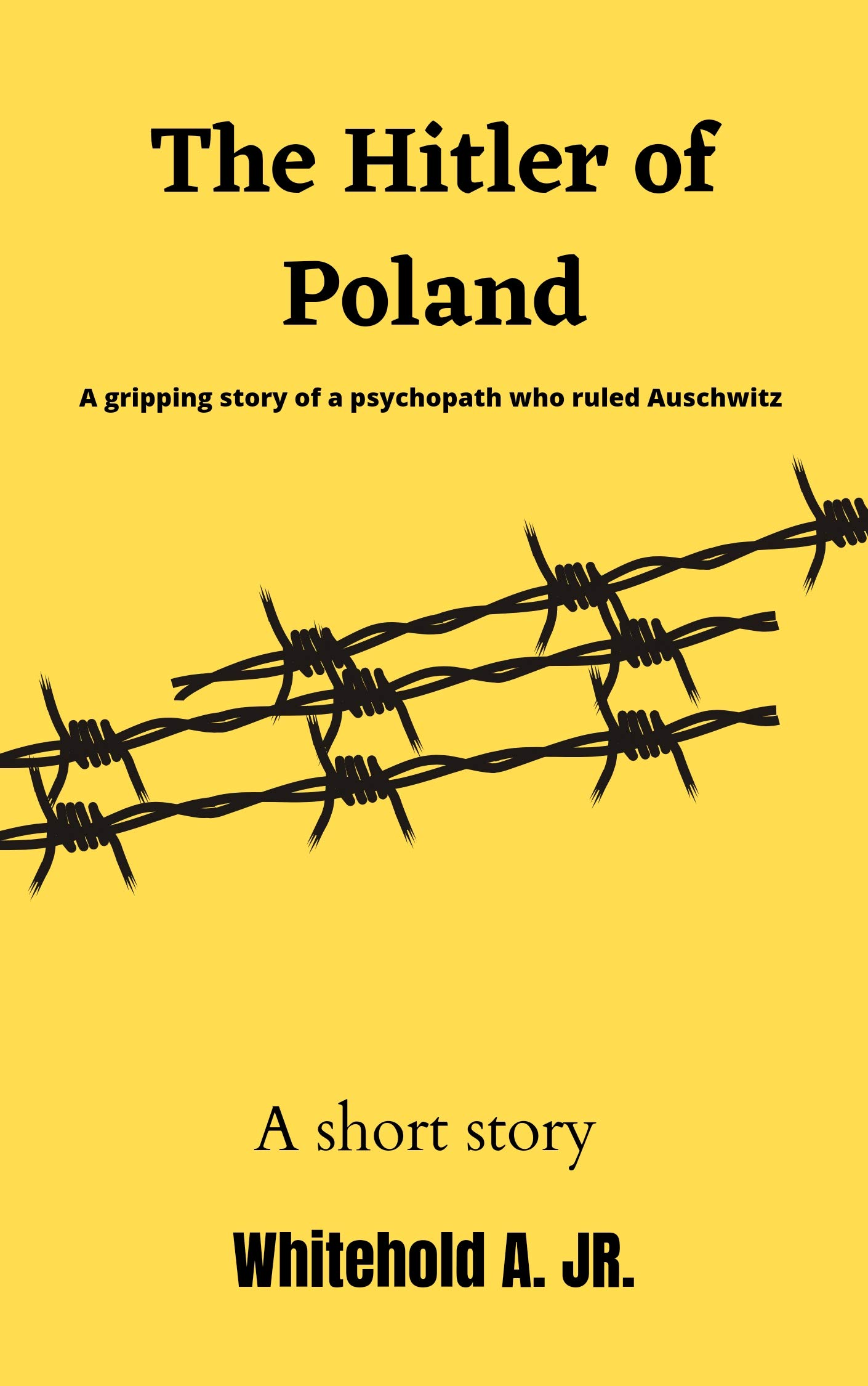 The hitler of Poland: a gripping story of a psychopath that ruled Auschwitz