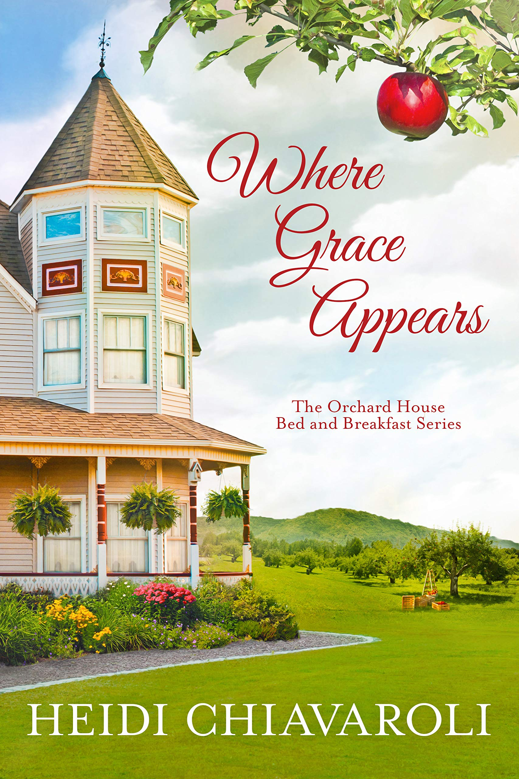 Where Grace Appears: Contemporary Fiction with a Little Women Twist (The Orchard House Bed and Breakfast Series Book 1)