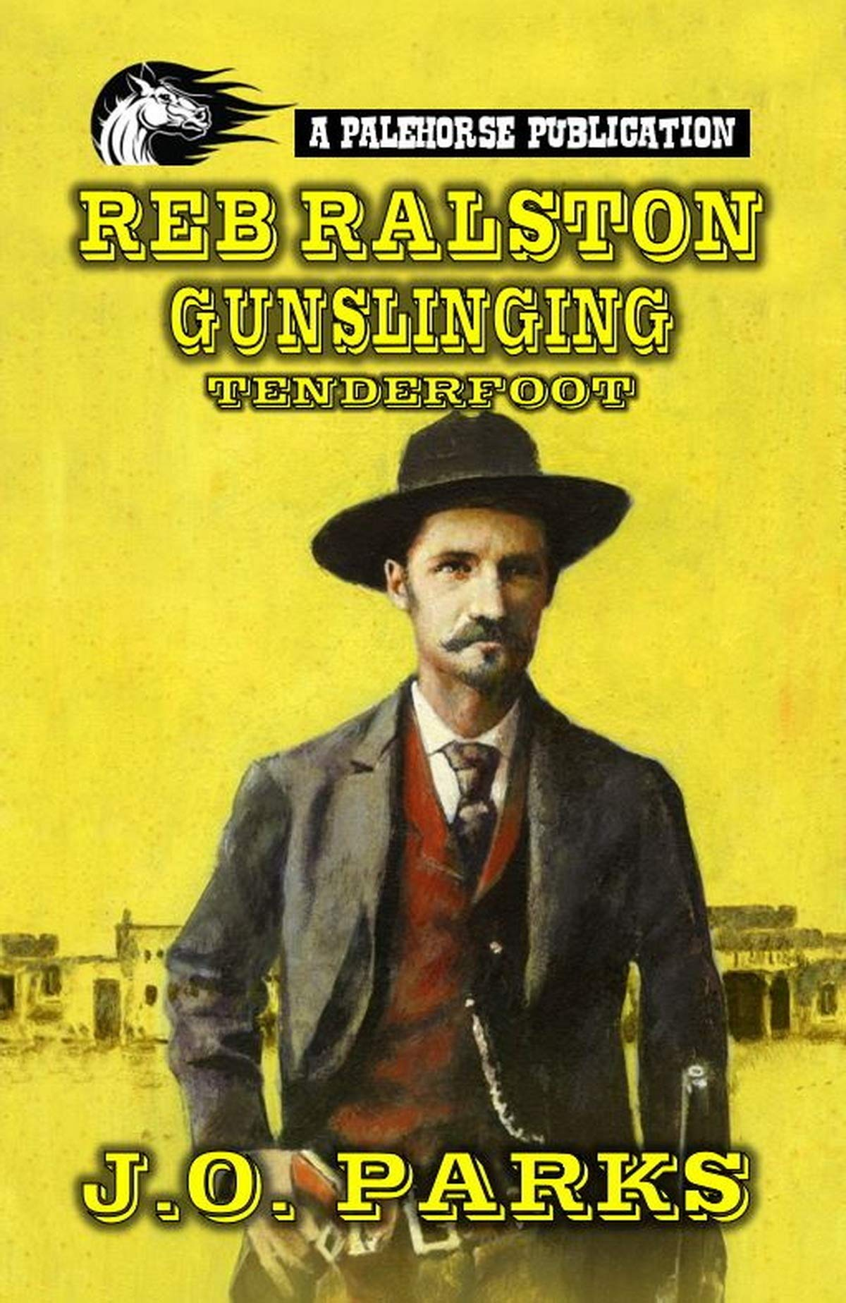 Reb Ralston: Gunslinging Tenderfoot: A Classic Western