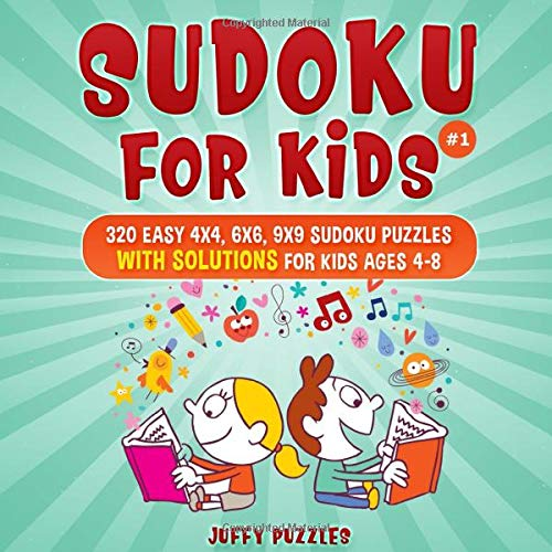 Sudoku for Kids: 320 Easy 4x4, 6x6, 9x9 Sudoku Puzzles with Solutions for Kids Ages 4-8. Improve Logic Skills of Your Kids. (Book 1)