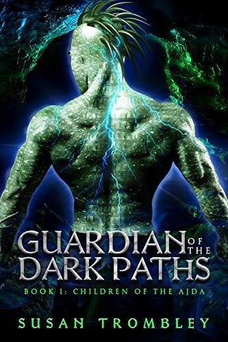 Guardian of the Dark Paths (Children of the Ajda, #1)