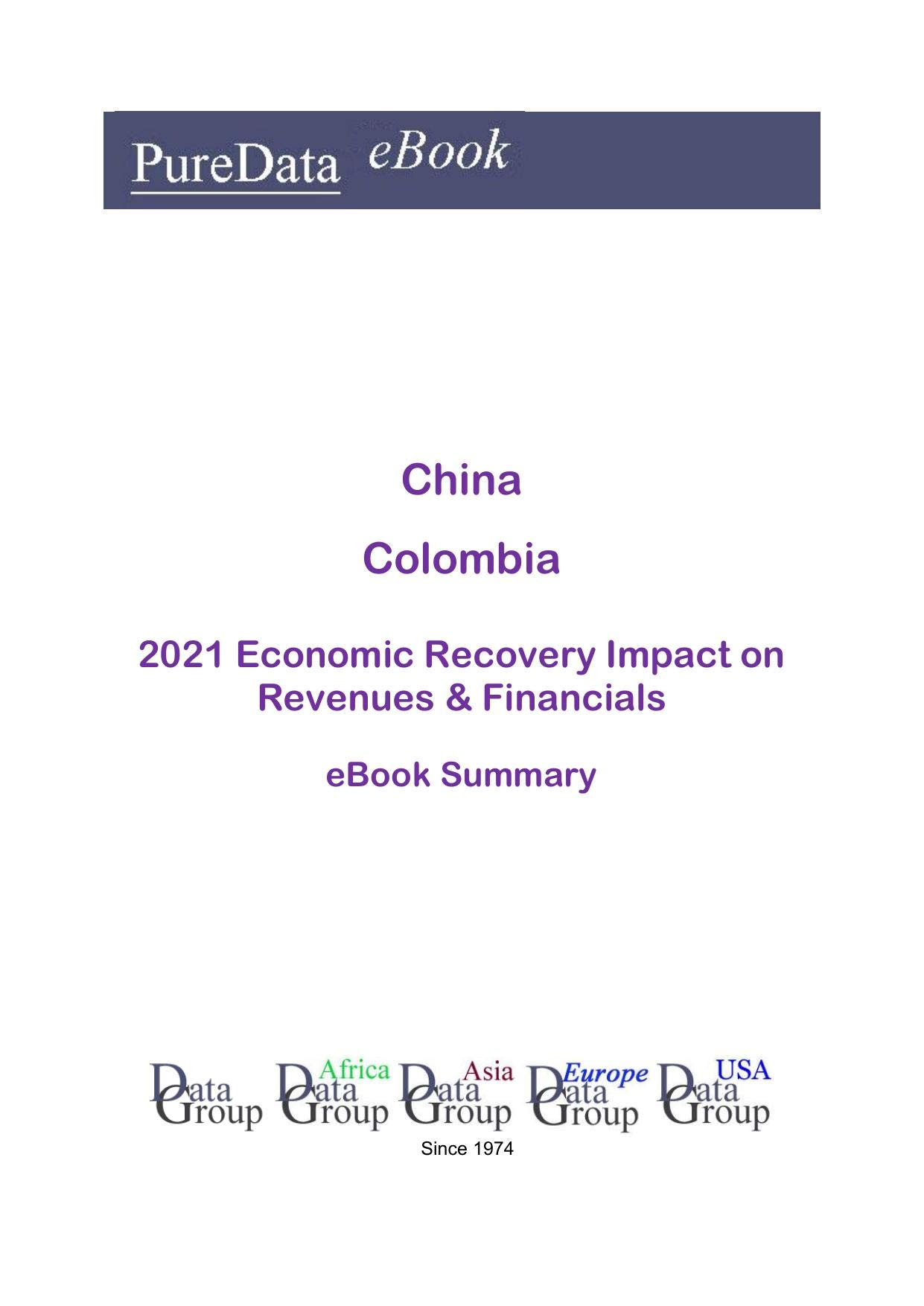 China Colombia Summary: 2021 Economic Recovery Impact on Revenues & Financials