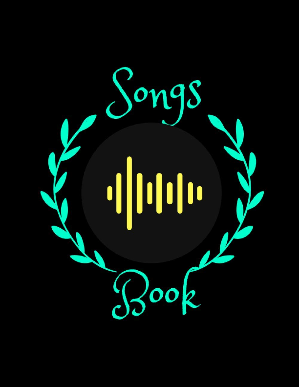 Songs Book: Lyrics Notebook To Write In _ Lined_Ruled Paper & Manuscript Paper For Lyrics & Music _ Songwriting Journal Gift For Music Lovers, Students, Songwriters 8.5 x 11 inches 120 Pages