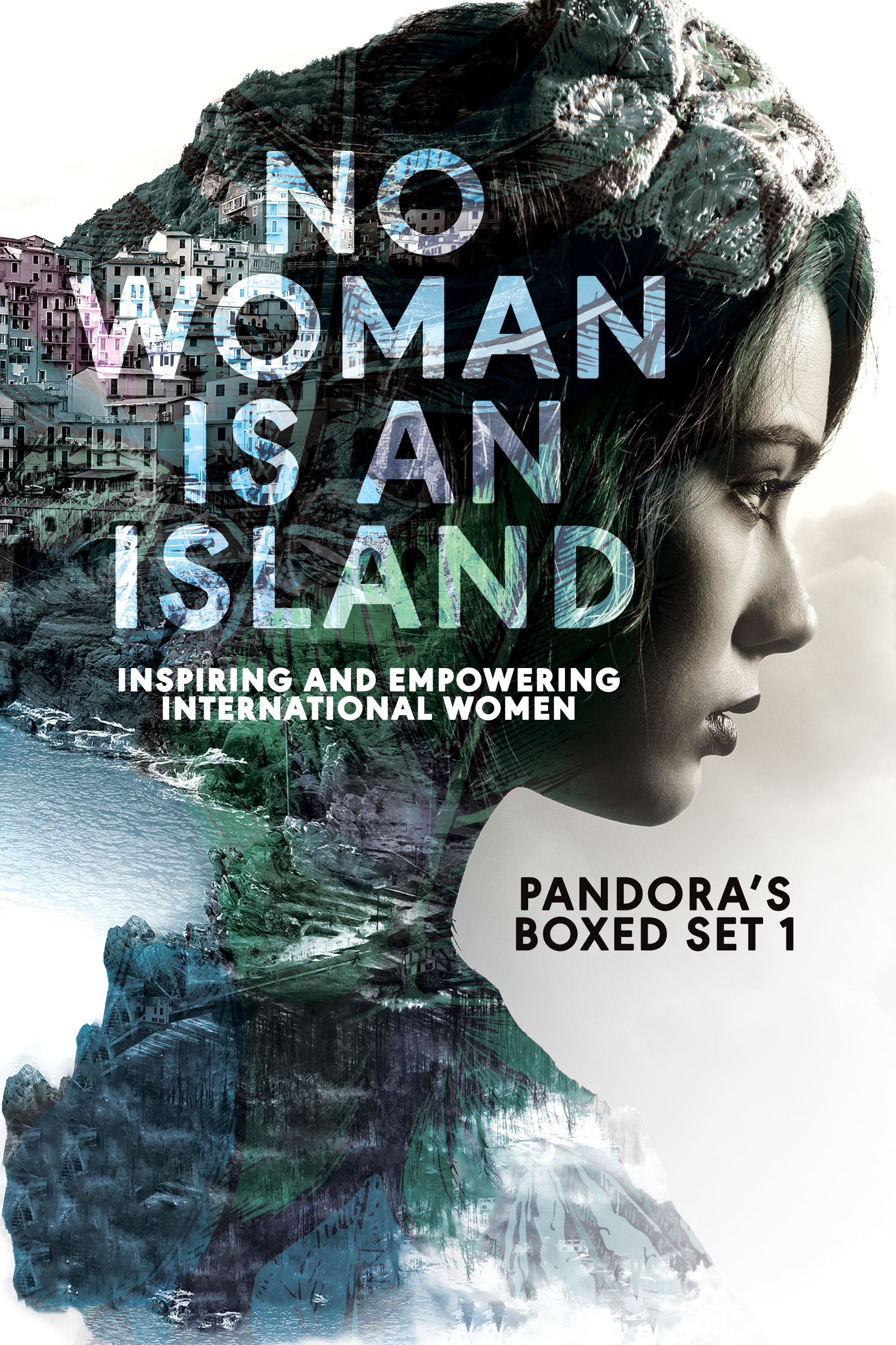 No Woman is an Island: Inspiring and Empowering International Women (Pandora's Boxed Set 1)