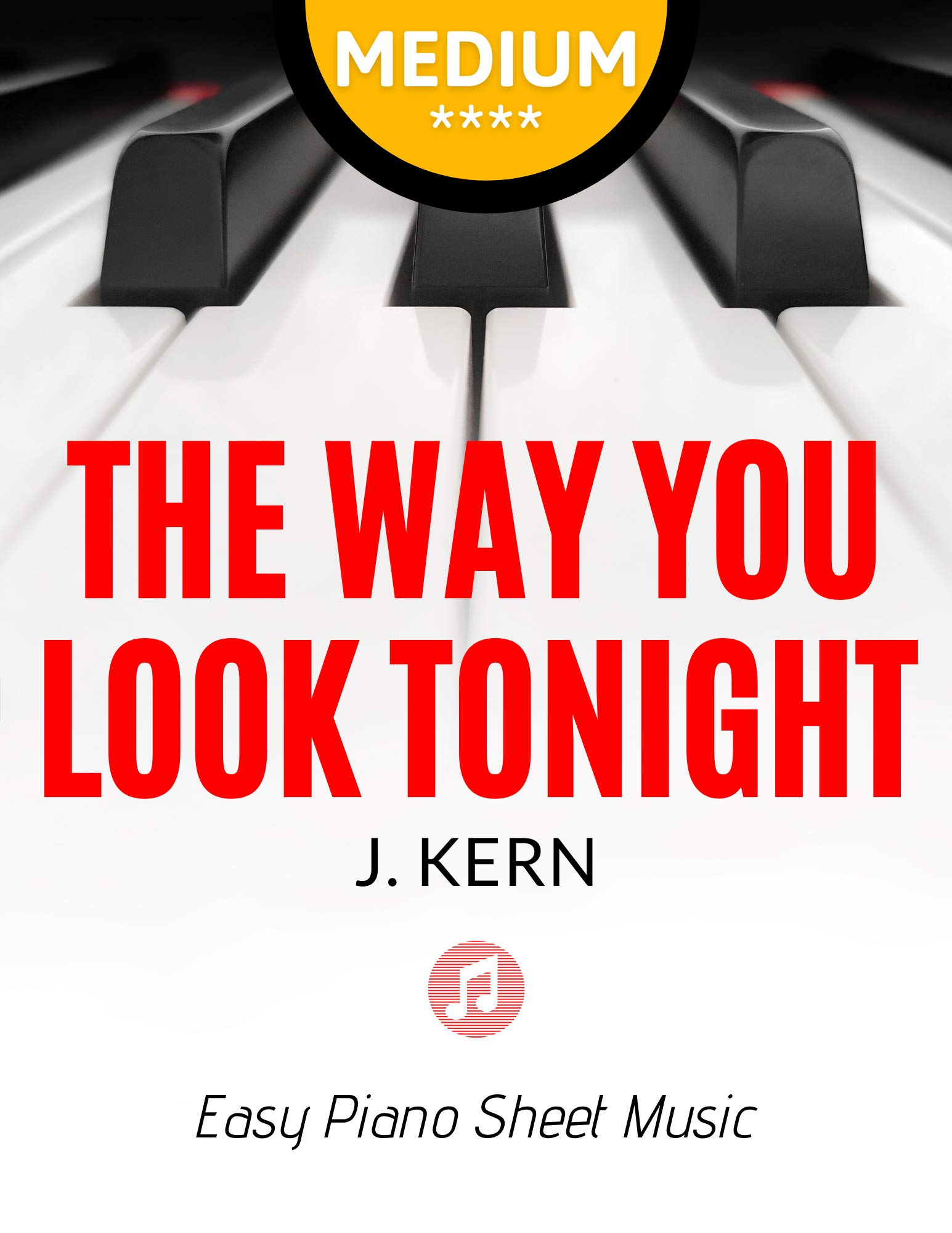 The Way You Look Tonight – Jerome Kern * MEDIUM Piano Sheet Music Notes for Advanced Pianists * Video Tutorial : You Should Play On Piano * Popular, Jazz Song for a Valentine's Day * BIG Notes