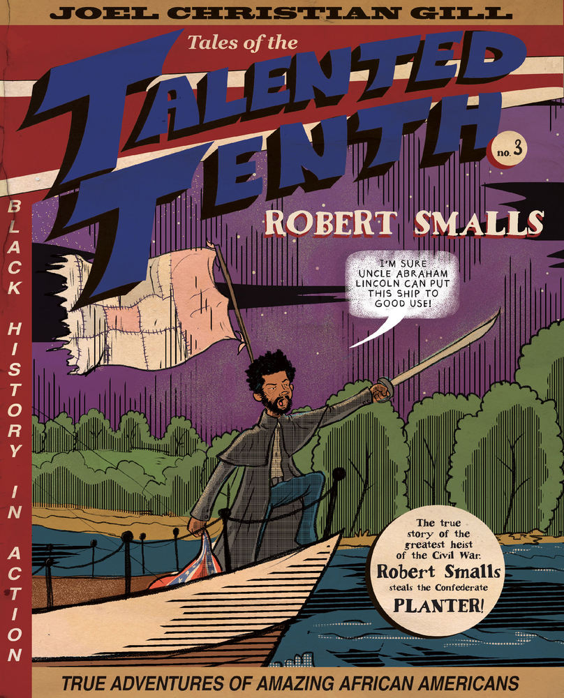 Robert Smalls: Tales of the Talented Tenth, no. 3