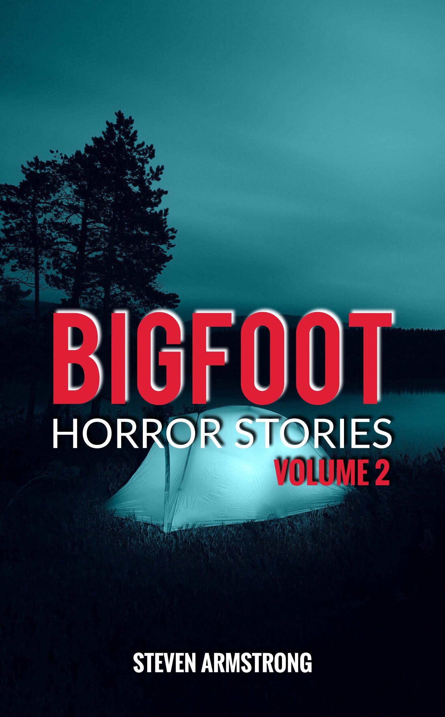 Bigfoot Horror Stories: Volume 2