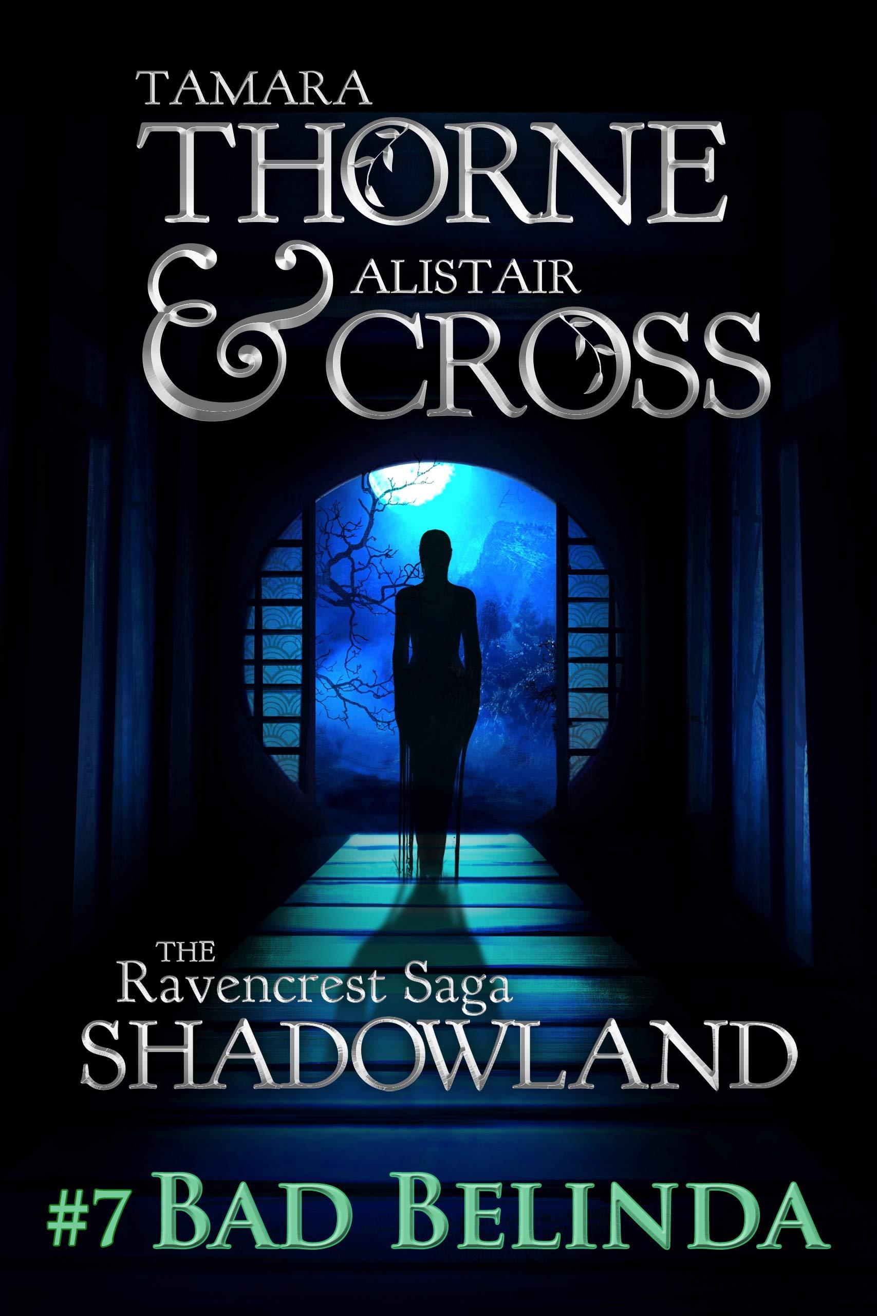 Bad Belinda: The Ravencrest Saga: Shadowland Part of 7