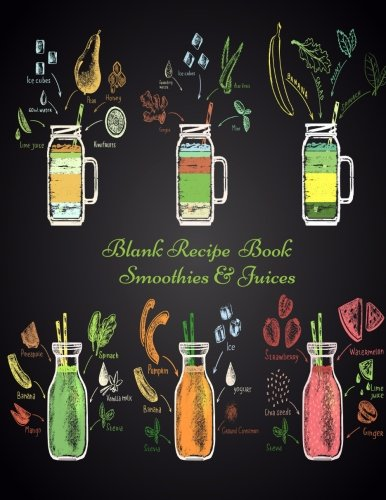 Blank Recipe Book: Smoothies & Juices Mix, Diary, Journal, Notebook, Healthy Gift, Favourite Recipe Keeper To Write & Store In, Organize And Reference ... Paperback (Healthy Recipes) (Volume 8)