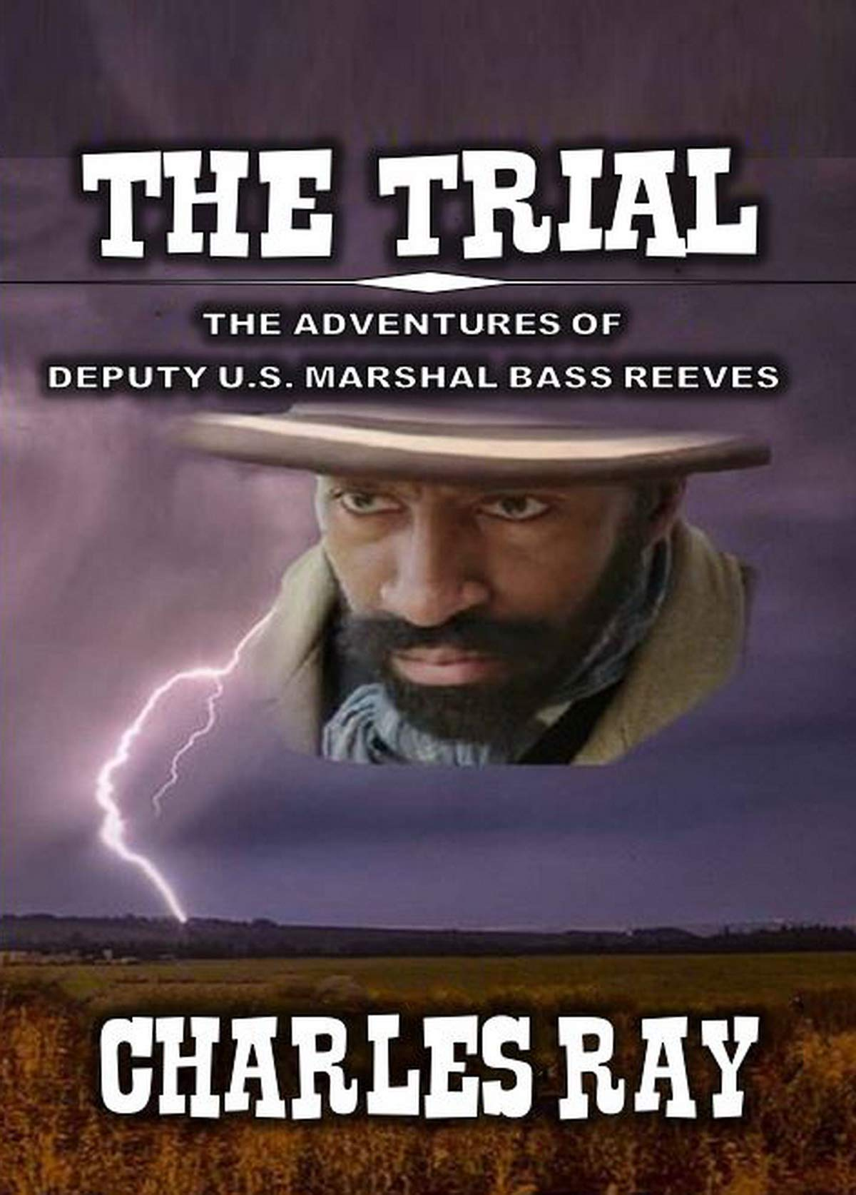 Bass Reeves: The Trial: A Classic Western