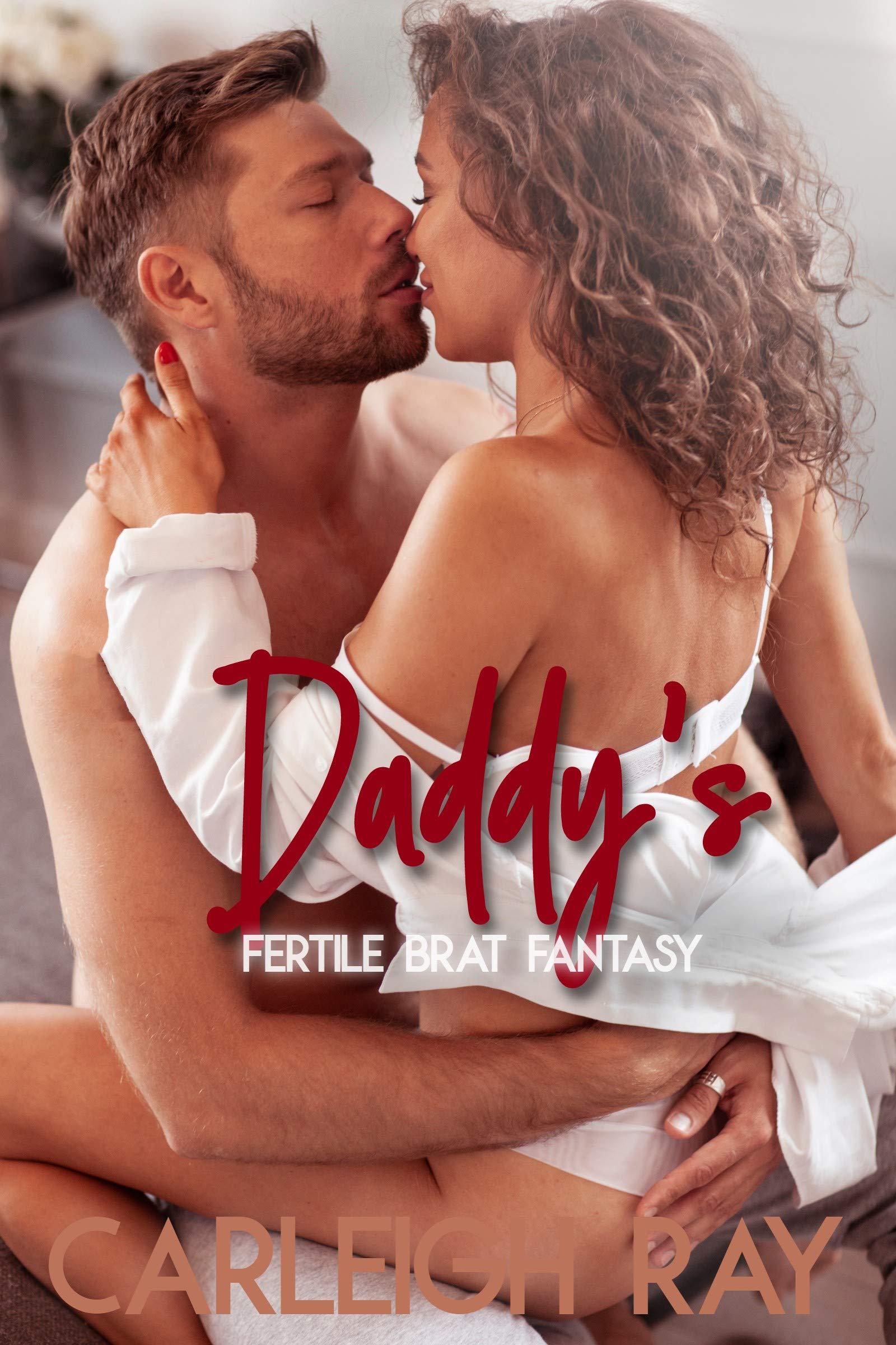 Daddy's Fertile Brat Fantasy: Forbidden Younger Woman Taboo Age Gap First Time Pregnancy Erotica