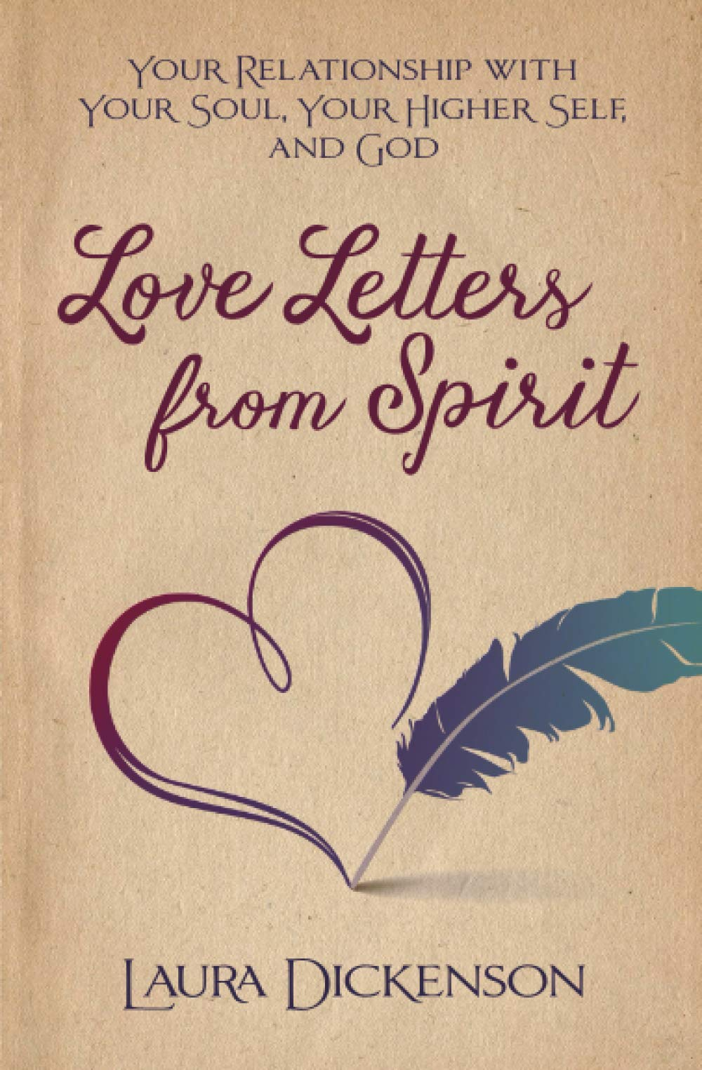 Love Letters from Spirit: Your Relationship with Your Soul, Your Higher Self, and God
